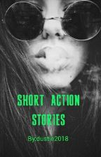 short Action stories by dustie2018