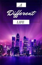 A Different Life by Ellie_G_