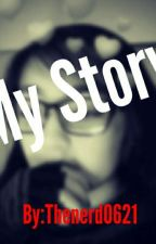 My Story by thenerd0621
