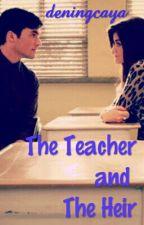 The Teacher and The Heir by deningcaya