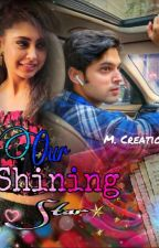 MANAN FF : 🌠OUR Shining Star🌟 [ KAISI YEH YAARIAN IN MY STYLE 💖] by Admirer_secret