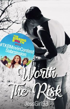 Worth The Risk (#TKBMovieContest) by JessGirl93
