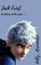 Jack Frost x Reader  by Holly_Rosendale23