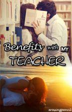 Benefits With My Teacher by erasingpencil