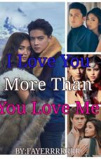 I Love You More Than You Love Me by FAYERRRRRRR
