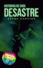 Desastre - Caos #0.2  by CaosPorNaturaleza