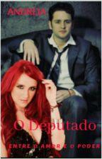 O Deputado Entre  O Amor E O Poder  ✔ Finalizada by user01679343