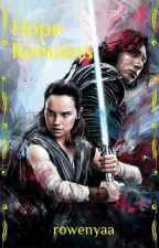 Hope Remains - A Reylo Story  by rowenyaa