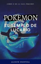 Pokemon II: El Templo de Lucario by AlisonOropeza20