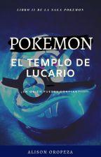Pokemon II: El Templo de Lucario by AlisonOropeza20