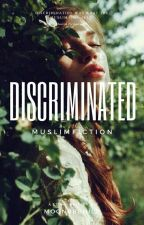 Discriminated° by MoonBBChild