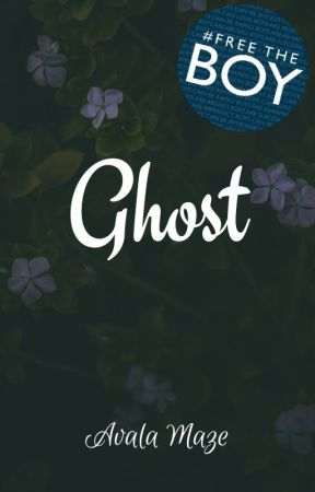Ghost ✔️ by Avalyn1584