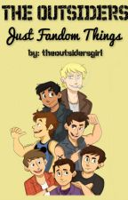 The Outsiders: Just Fandom Things by theoutsidersgirl