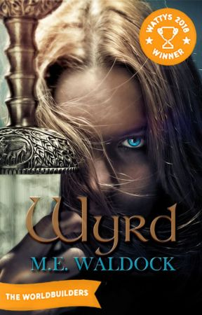 Wyrd - Book One of the Witch War Trilogy WATTYS 2018 WINNER! by MEWaldock
