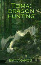 Тейма:охота на дракона by nakano3