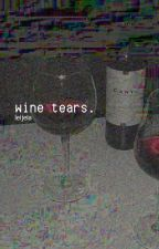 wine tears. by leijela
