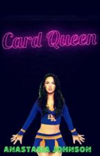 Card Queen (REDONE VERSION) by AnastasiaJohnson2