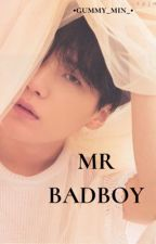 Mr BadBoy|YoongiXReader by gummy_min_