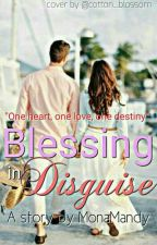 Blessing In Disguise  by MonaMandy