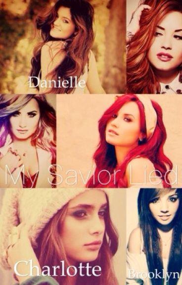 My Savior Lied (Demi Lovato Fanfiction)