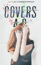 Covers 4.0 {OPEN} by ChasingMadness24