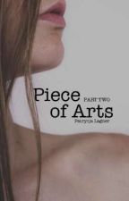 Piece of Arts • PART TWO by HappyPaty