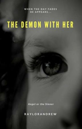 THE DEMON WITH HER(Short Story) by raylorandrew