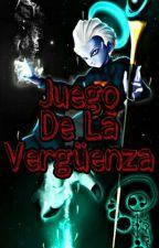 Juego De La Vergüenza (Segunda Temporada) by Fairy-Kyoka