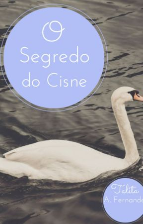 O Segredo do Cisne (Conto) by talitaaf
