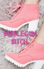Bubblegum Bitch by KinkySharpie