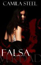 Falsa Verdad by CamilaSteel