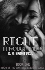 Right Through Me by Red_Pineapple6