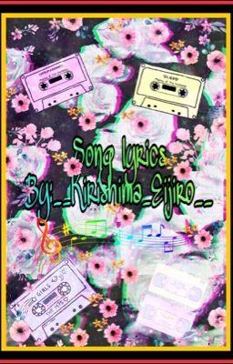 Song Lyrics Requests Are Open I M Bored So Yeah Secret Garden Flowerfell Wattpad