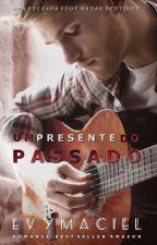 UM PRESENTE DO PASSADO - AMOSTRA by TaraLynnObrian