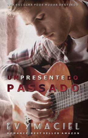 UM PRESENTE DO PASSADO -  COMPLETO by TaraLynnObrian