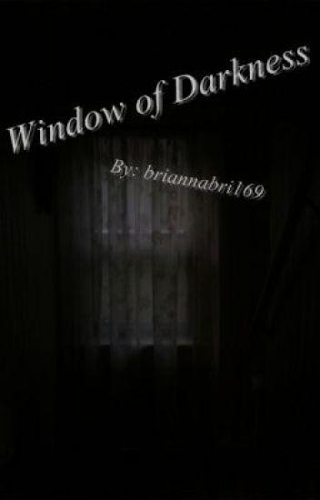 Window Of Darkness
