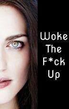 Woke the F*ck Up by fernwehbookworm