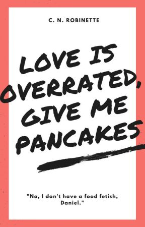 Love is Overrated, Give Me Pancakes by Loneata