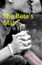 THE BETA'S MATE by Shay_Skythorn