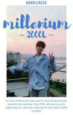 millenium | 2000L [hiatus] by bundleness