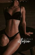 perfect illusion | ✓ by serthais