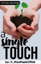 A Single Touch (BoyXBoy)  by A_ManMadeOfInk