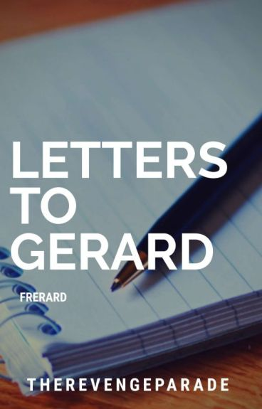 Letters To Gerard. [Frerard]