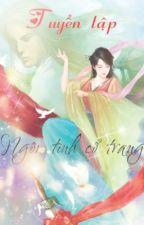 Tuyển tập ngôn tình cổ trang by Nazu_keodang_TDB