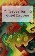 El tercer bando by GisselEscudero
