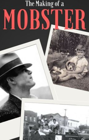 The Making of a Mobster (Chicago Mafia Trilogy: Book Three) by EclecticWriter