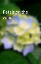 Petals on the wind by kadidia123