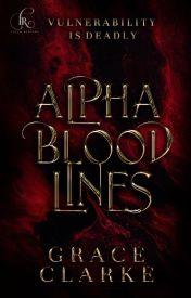 Alpha Bloodlines by GraceSClarke