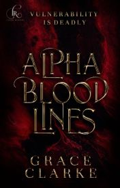 Alpha Bloodlines by GraceSClarke