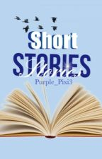 Short Stories by Purple_Pixi3